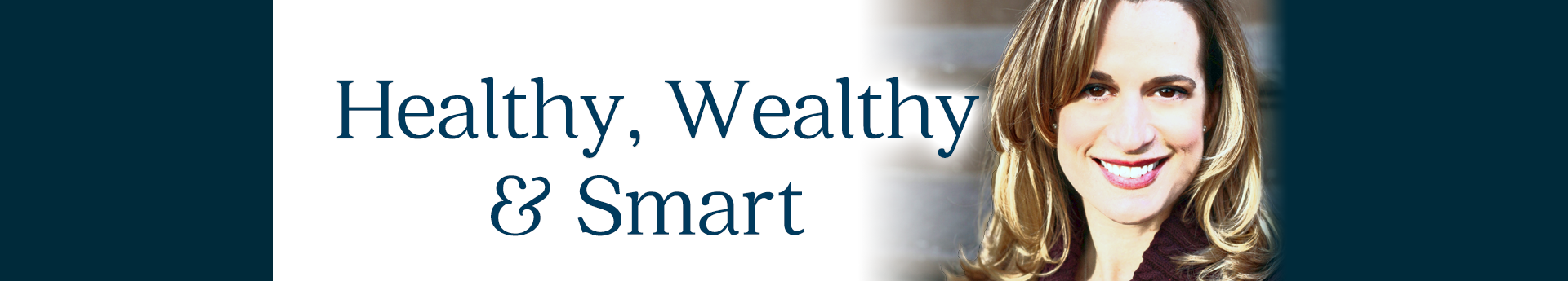 Healthy Wealthy Smart Podcast