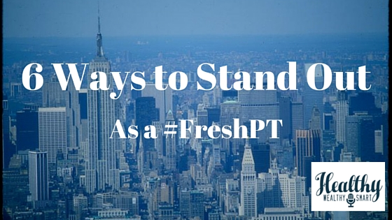 6 Ways to Stand out as a #FreshPT
