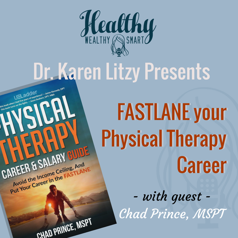 218: Fastlane your PT Career w/ Chad Prince, PT