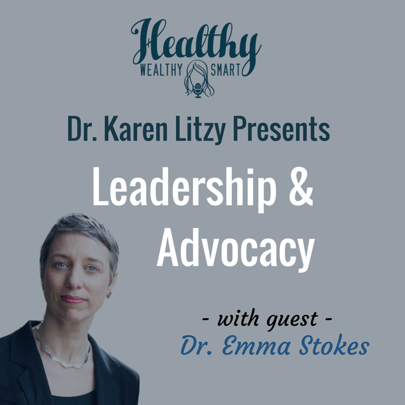 216: Leadership and Advocacy w/ Dr. Emma Stokes