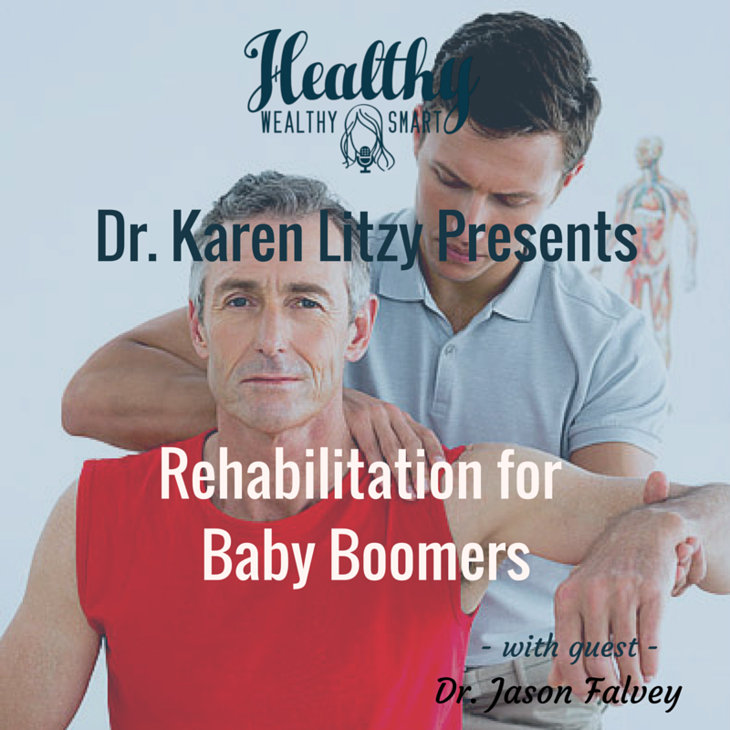 220: Rehabilitation for Baby Boomers w/ Dr. Jason Falvey