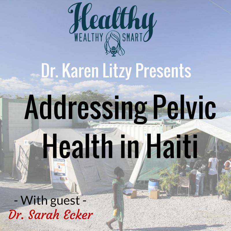 231: Dr. Sarah Ecker: Pelvic Health in Haiti