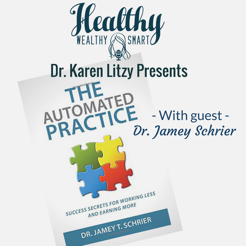 239: Dr. Jamey Schrier: The Automated Practice