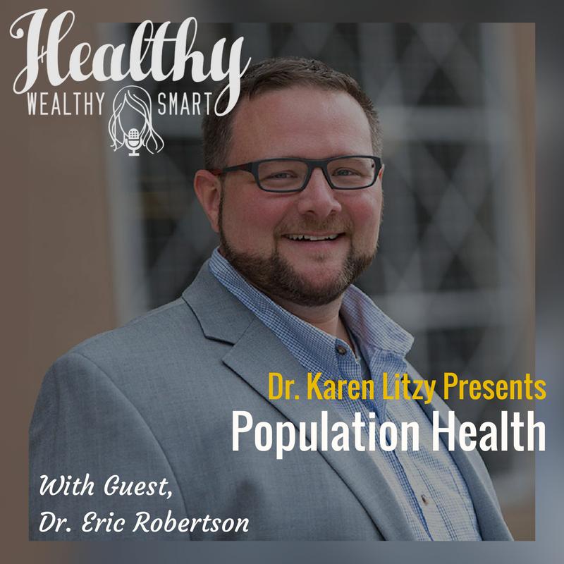 257: Dr. Eric Robertson: Population Health