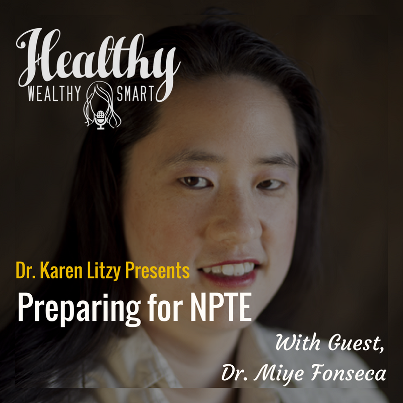 261: Dr. Miye Fonseca: Preparing for the NPTE