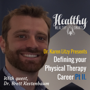 273: Dr. Brett Kestenbaum: Defining Your Physical Therapy Career, Part 2