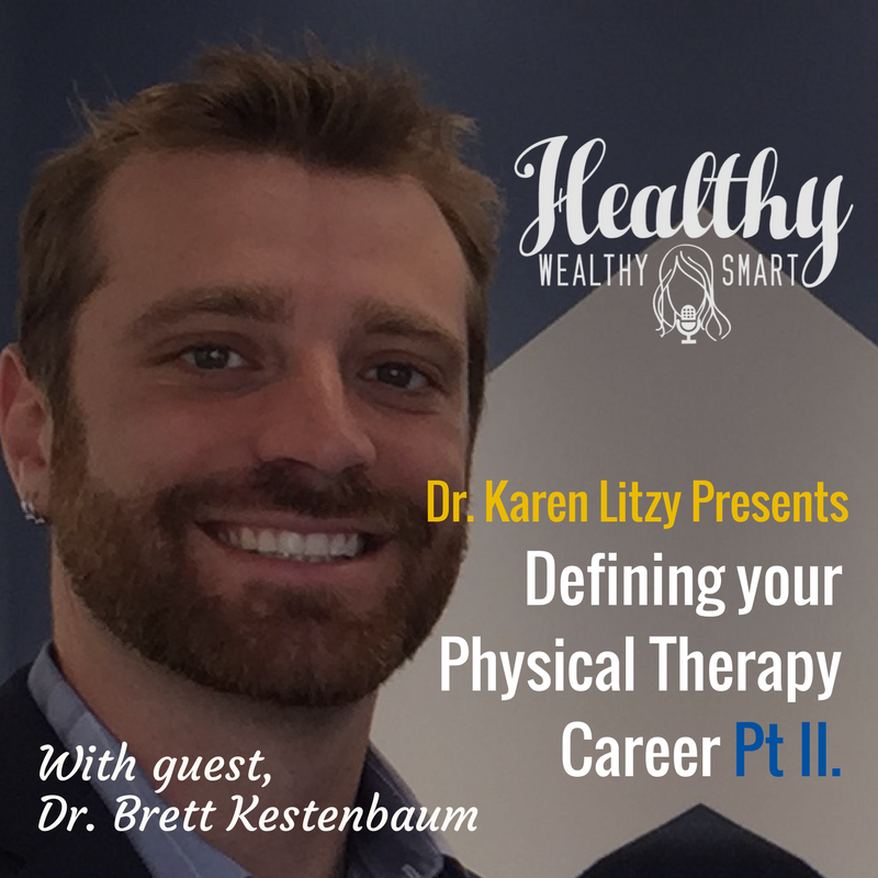 273: Dr. Brett Kestenbaum: Defining Your Physical Therapy Career, Part 2