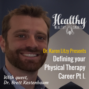 272: Dr. Brett Kestenbaum: Defining your Physical Therapy Career, Part 1