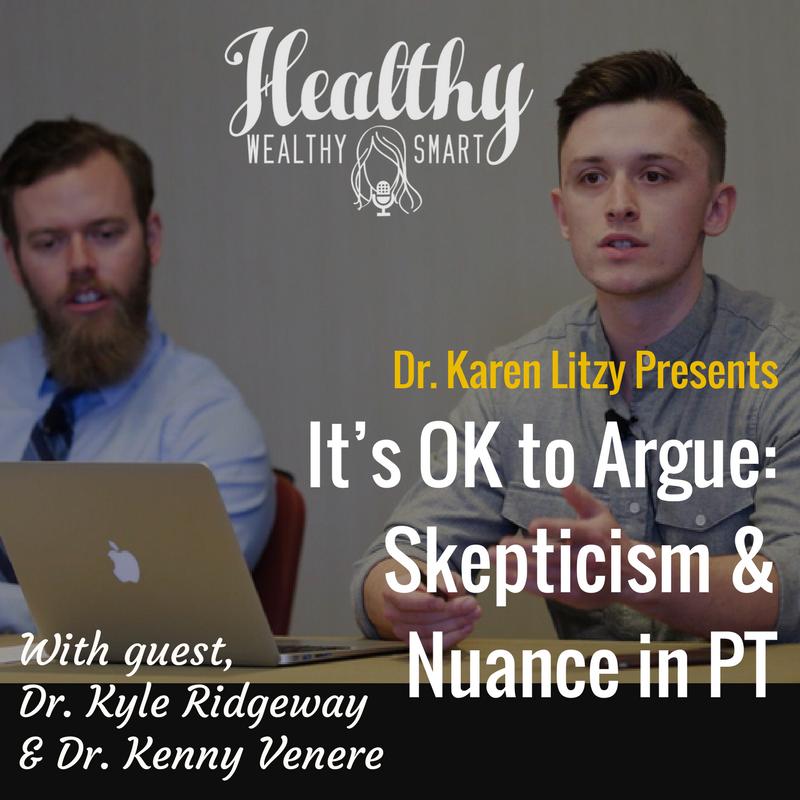 274: Drs. Kyle Ridgeway & Kenny Venere: It's OK to Argue: Skepticism & Nuance in PT