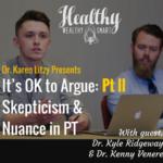 275: Drs. Kyle Ridgeway & Kenny Venere: It is OK to Argue, Part II