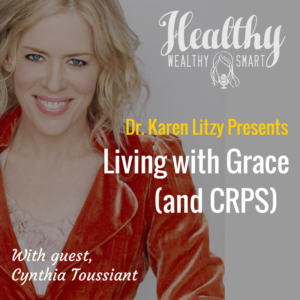 279: Cynthia Toussaint: Battle for Grace and CRPS