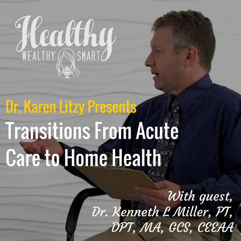 281: Dr. Kenneth L Miller, PT, DPT: Transitions From Acute Care to Home Health