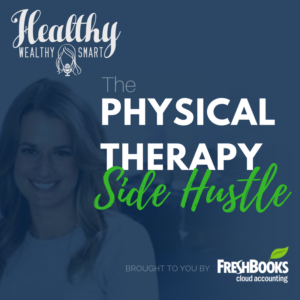 285: Physical Therapy Side Hustle: Chapter 2