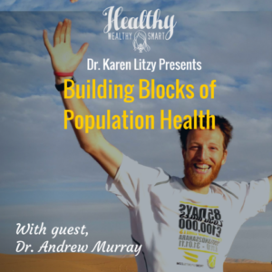 284: Dr. Andrew Murray: Building Blocks of Population Health