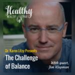 283: Jim Klopman: The Challenge of Balance