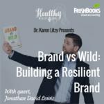 289: Jonathan David Lewis: Brand vs Wild
