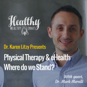 296: Dr. Mark Merolli: PT & eHealth, Where do We Stand