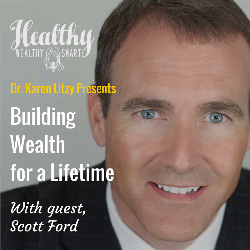 294: Scott Ford: Building Wealth for a Lifetime