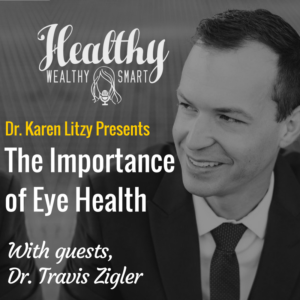 301: Dr. Travis Zigler: The Importance of Eye Health