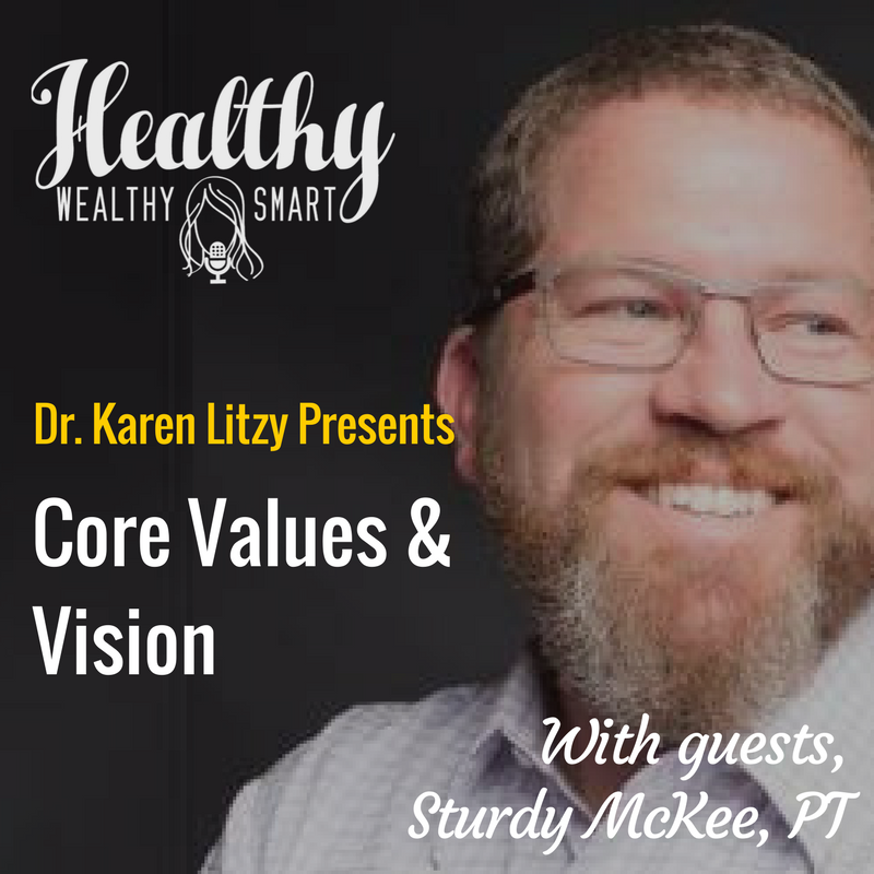 306: Sturdy McKee, PT: Core Values & Vision