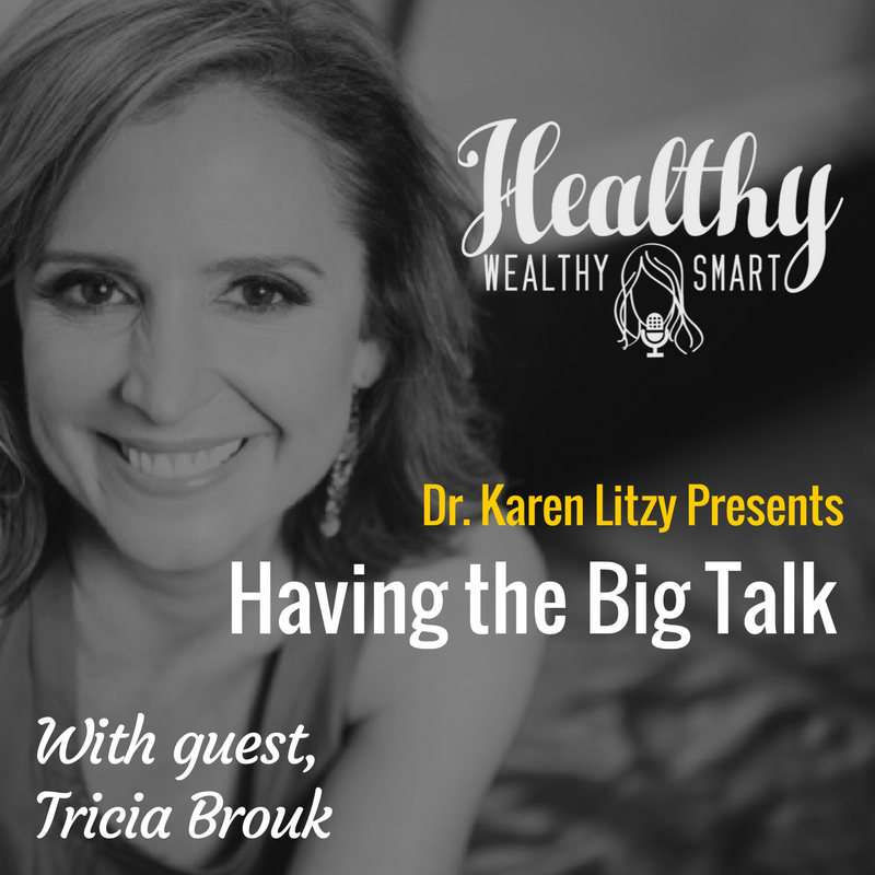 310: Tricia Brouk: Having the Big Talk