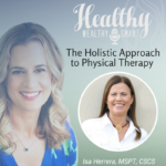 316: Isa Herrera, MSPT, CSCS: Holistic Approach to PT