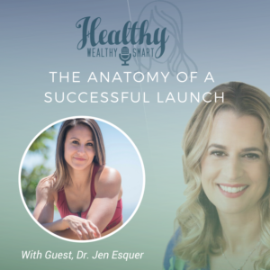 315: Dr. Jen Esquer: The Anatomy of a Launch