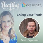 329: Bobby Cappuccio: Living Your Truth