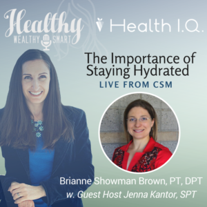 330: Dr. Brianne Showman Brown, PT, DPT: The Importance of Staying Hydrated
