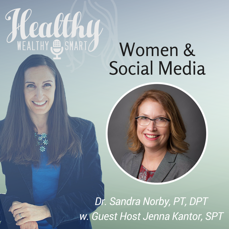 332: Dr. Sandra Norby, PT, DPT: Women and Social Media