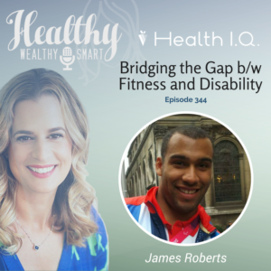 344: James Roberts: Bridging the Gap Between Fitness and Disability