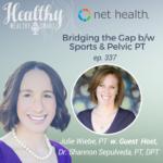 338: Julie Wiebe, PT: Bridging the Gap b/w Sports and Pelvic PT