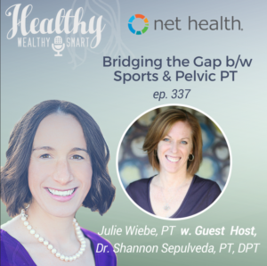 338: Julie Wiebe, PT: Bridging the Gap b/w Sports and Pelvic PT