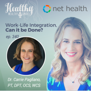 340: Dr. Carrie Pagliano, PT, DPT: Work-Life Integration