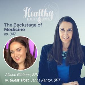 347: Allison Gibbons, SPT: The Backstage of Medicine