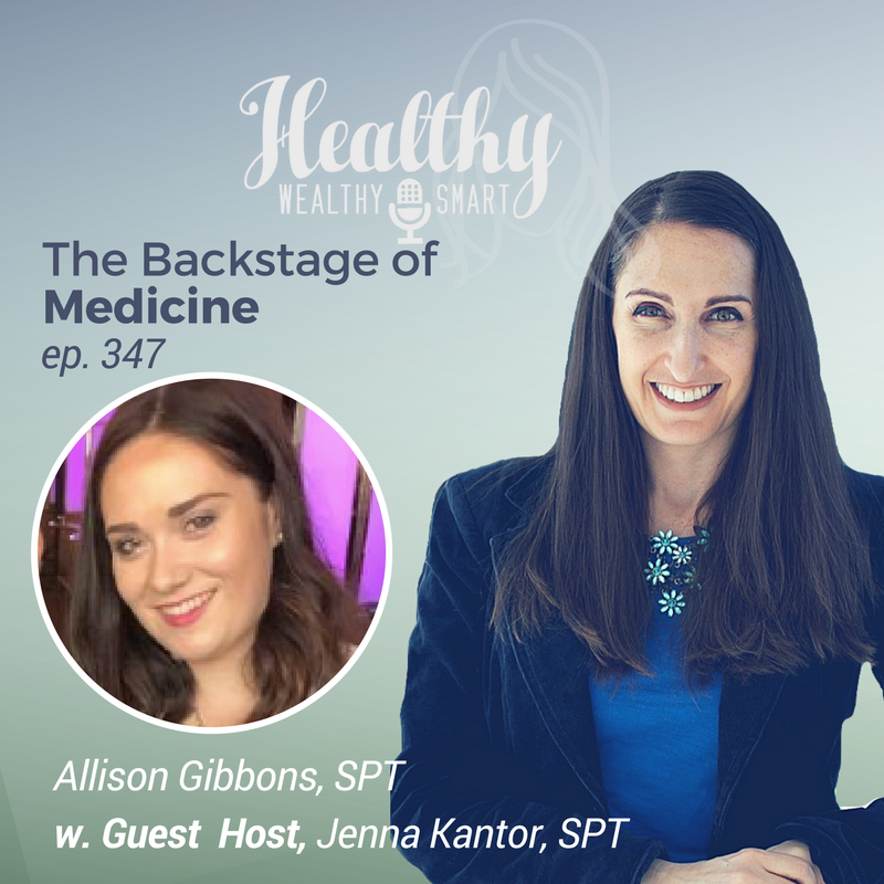 347: Allison Gibbons, SPT: The Backstage of Medicine