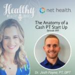 350: Dr. Josh Payne, PT, DPT: The Anatomy of a Cash PT Start Up