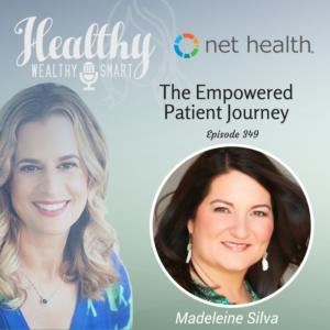 349: Madeleine Silva : The Empowered Patient Journey