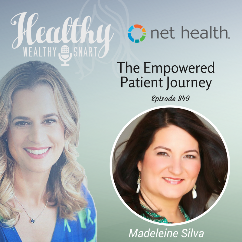 349: Madeleine Silva : The Empowered Patient Journey