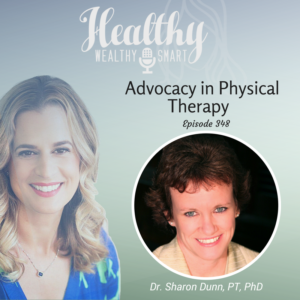348: Dr. Sharon Dunn, PT, PhD: Advocacy in Physical Therapy