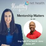 358: Greg Todd, PT: Mentorship Matters