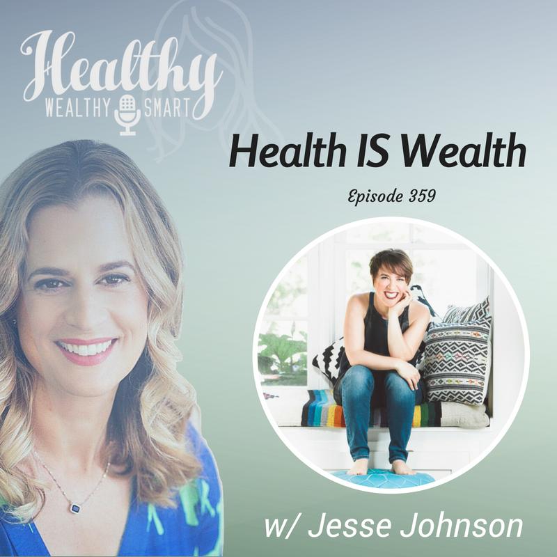 359: Jesse Johnson: Health IS Wealth