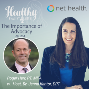 354: Roger Herr, PT, MPA: The Importance of Advocacy