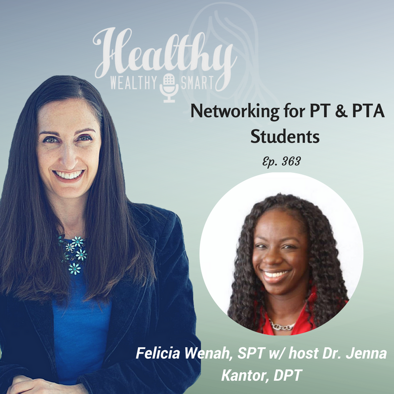 363: Felicia Wenah, SPT: Networking for PT & PTA Students