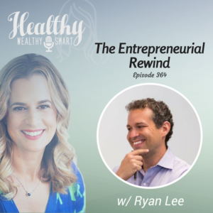 364: Ryan Lee: The Entrepreneurial Rewind