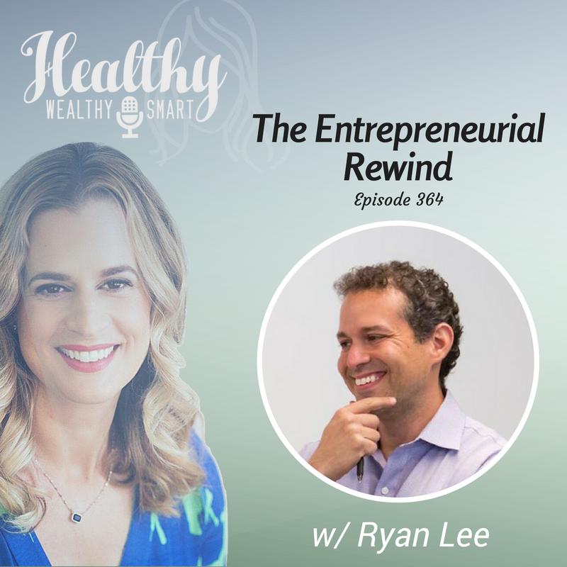 364: Ryan Lee: The Entrepreneurial Rewind
