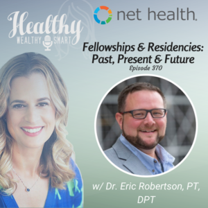 370: Dr. Eric Robertson, PT, DPT: Fellowships & Residencies: Past, Present & Future