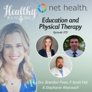 375: Education and Physical Therapy: Drs. Brandon Poen, F Scott Feil & Stephanie Weyrauch