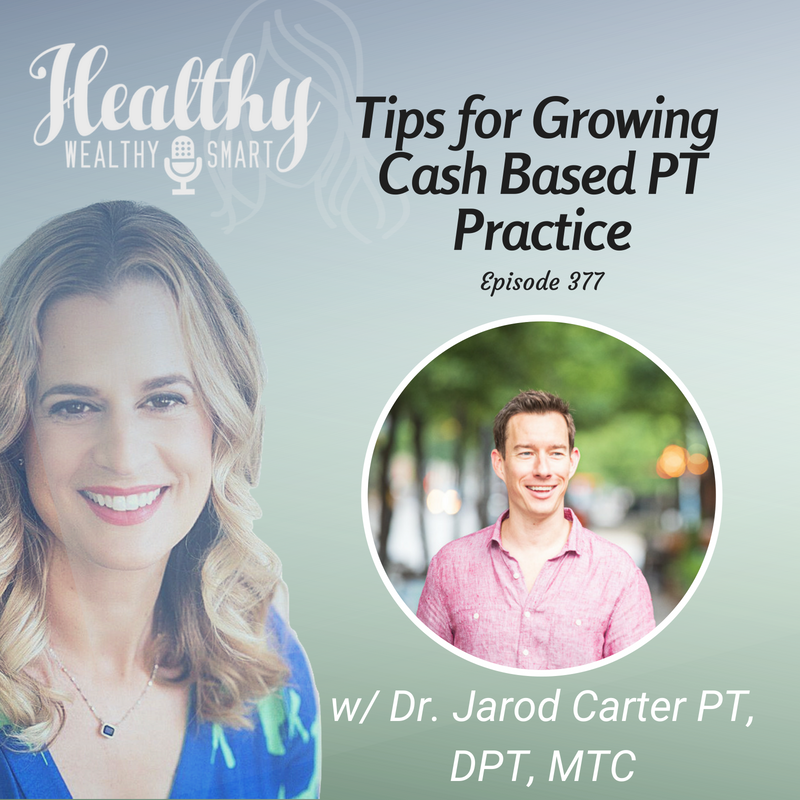 377: Dr. Jarod Carter, DPT: Tips For Growing Cash Based PT Practice