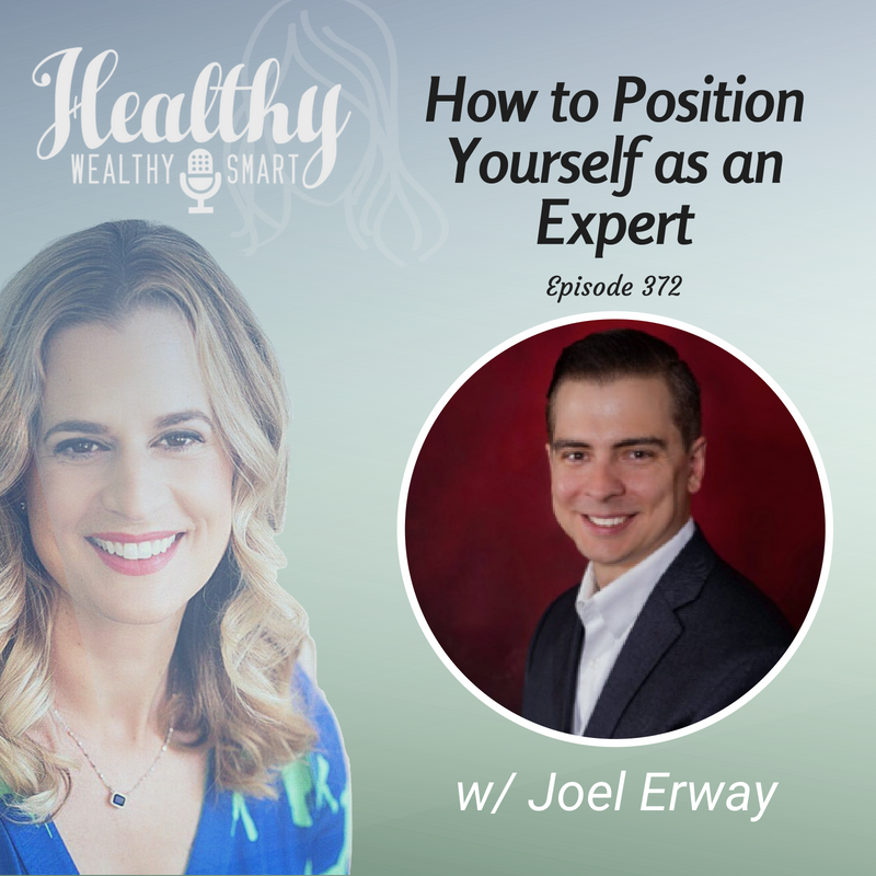 372: Joel Erway: How to Position Yourself as an Expert
